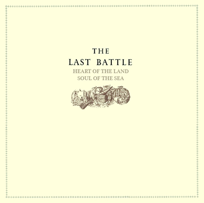 The Last Battle - Heart of the Land, Soul of the Sea